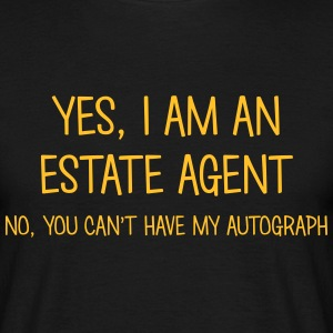 estate agent yes no cant have autograph t-shirt - Men's T-Shirt