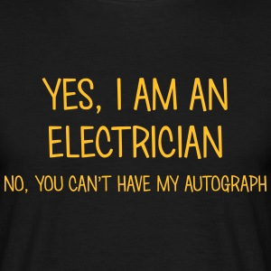 electrician yes no cant have autograph t-shirt - Men's T-Shirt