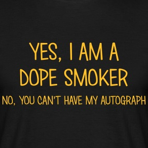 dope smoker yes no cant have autograph t-shirt - T-shirt Homme
