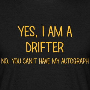 drifter yes no cant have autograph t-shirt - Men's T-Shirt
