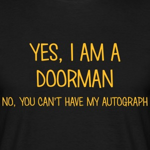 doorman yes no cant have autograph t-shirt - Men's T-Shirt