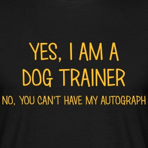 dog trainer yes no cant have autograph t-shirt - Men's T-Shirt