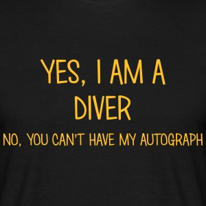 diver yes no cant have autograph t-shirt - T-shirt Homme