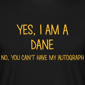 dane yes no cant have autograph t-shirt - Men's T-Shirt