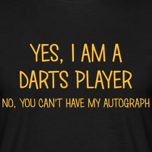 darts player yes no cant have autograph t-shirt - Men's T-Shirt