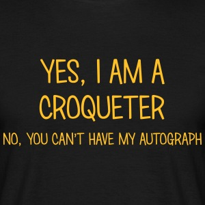 croqueter yes no cant have autograph t-shirt - Men's T-Shirt