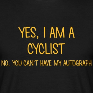 cyclist yes no cant have autograph t-shirt - Men's T-Shirt