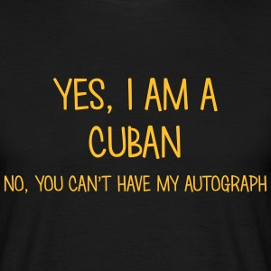 cuban yes no cant have autograph t-shirt - Men's T-Shirt