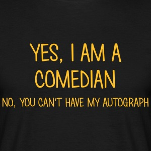 comedian yes no cant have autograph t-shirt - Men's T-Shirt