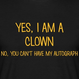 clown yes no cant have autograph t-shirt - Men's T-Shirt