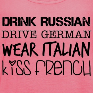 Drink Russian, Kiss French - Frauen Tank Top von Bella