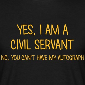 civil servant yes no cant have autograph t-shirt - Men's T-Shirt