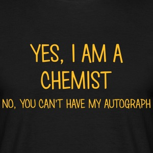 chemist yes no cant have autograph t-shirt - Men's T-Shirt