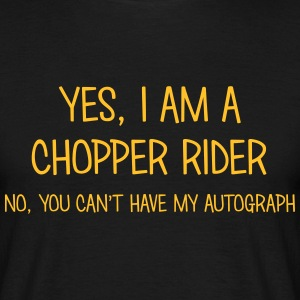 chopper rider yes no cant have autograph t-shirt - T-shirt Homme