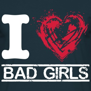 I love bad girls - Männer T-Shirt