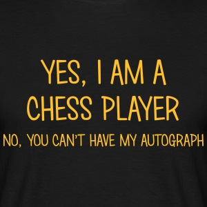 chess player yes no cant have autograph t-shirt - Men's T-Shirt
