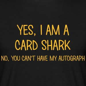 card shark yes no cant have autograph t-shirt - T-shirt Homme
