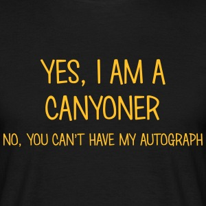 canyoner yes no cant have autograph t-shirt - Men's T-Shirt