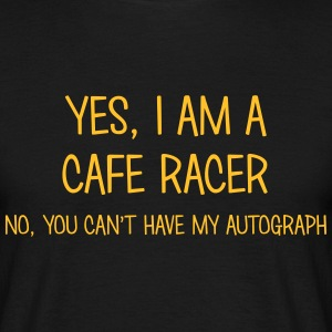cafe racer yes no cant have autograph t-shirt - Men's T-Shirt
