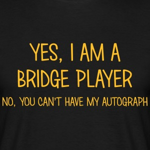 bridge player yes no cant have autograph t-shirt - Men's T-Shirt