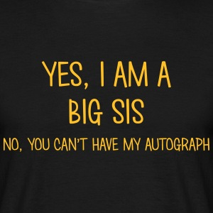 big sis yes no cant have autograph t-shirt - T-shirt Homme