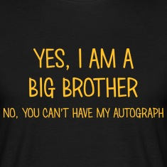 big brother yes no cant have autograph t-shirt