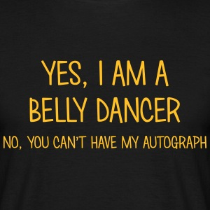 belly dancer yes no cant have autograph t-shirt - Men's T-Shirt