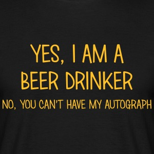 beer drinker yes no cant have autograph t-shirt - Men's T-Shirt