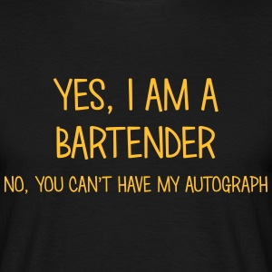 bartender yes no cant have autograph t-shirt - Men's T-Shirt