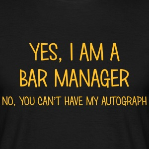 bar manager yes no cant have autograph t-shirt - Men's T-Shirt