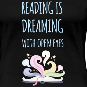 Reading is like Dreaming - Frauen Premium T-Shirt