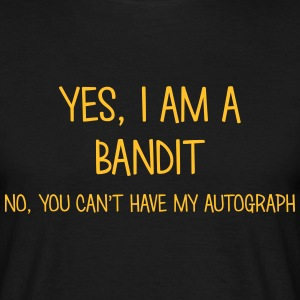bandit yes no cant have autograph t-shirt - Men's T-Shirt