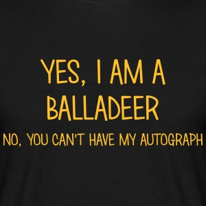 balladeer yes no cant have autograph t-shirt - Men's T-Shirt