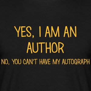author yes no cant have autograph t-shirt - Men's T-Shirt
