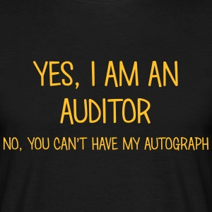 auditor yes no cant have autograph t-shirt - Men's T-Shirt