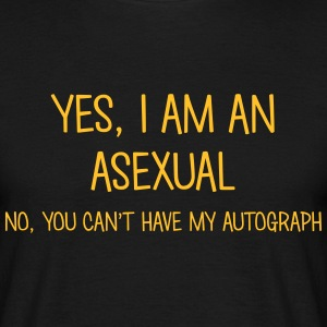 asexual yes no cant have autograph t-shirt - Men's T-Shirt