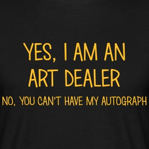 art dealer yes no cant have autograph t-shirt - T-shirt Homme