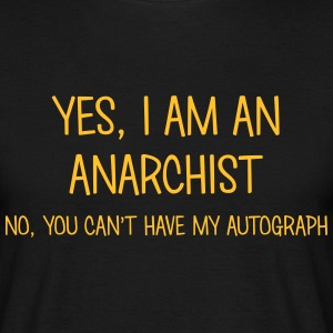 anarchist yes no cant have autograph t-shirt - T-shirt Homme
