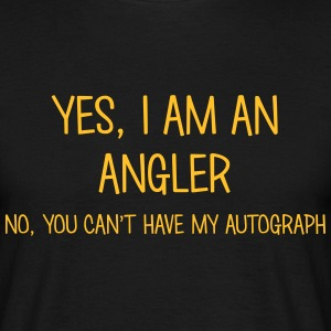 angler yes no cant have autograph t-shirt - Men's T-Shirt