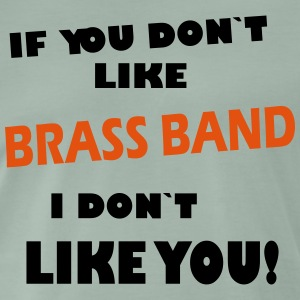 If you don`t like Brass Band  T-shirts - Herre premium T-shirt