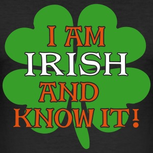 Irish and I Know It 3C T-Shirts - Männer Slim Fit T-Shirt