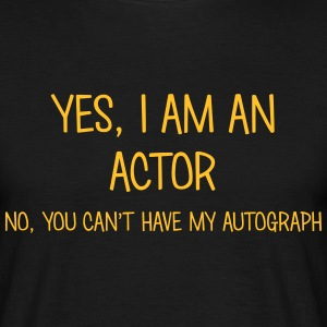 actor yes no cant have autograph t-shirt - Men's T-Shirt