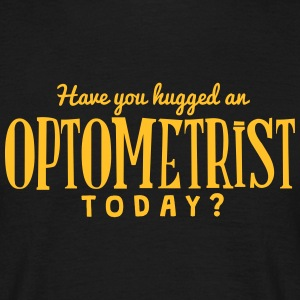 have you hugged an optometrist today t-shirt - Men's T-Shirt