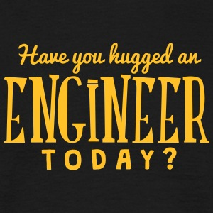 have you hugged an engineer today t-shirt - Men's T-Shirt