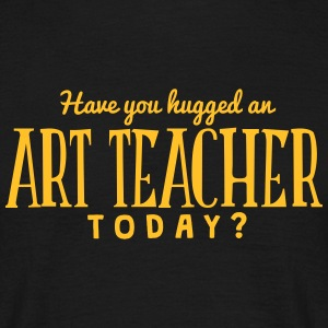have you hugged an art teacher today t-shirt - Men's T-Shirt