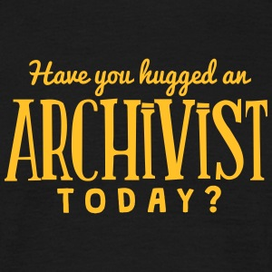 have you hugged an archivist today t-shirt - Men's T-Shirt