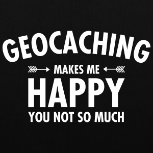 Geocaching Makes Me Happy - You Not So Much Borse & zaini - Borsa di stoffa