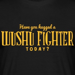 have you hugged a wushu fighter today t-shirt - Men's T-Shirt