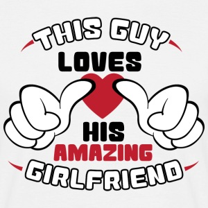 This Guy Loves - Girlfriend - Men's T-Shirt