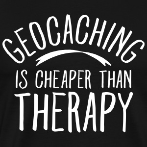 Geocaching Is CHeaper Than Therapy Therapy T-Shirts - Men's Premium T-Shirt